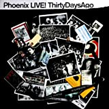 Phoenix Live ! Thirty Days Ago