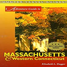 Adventure Guide to Massachusetts & Western Connecticut Audiobook by Elizabeth L. Dugger Narrated by Bill Georato