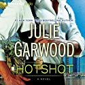 Hotshot (       UNABRIDGED) by Julie Garwood Narrated by Amy McFadden