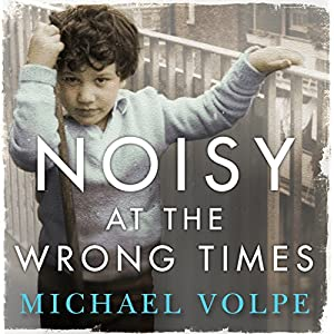 Noisy at the Wrong Times Audiobook