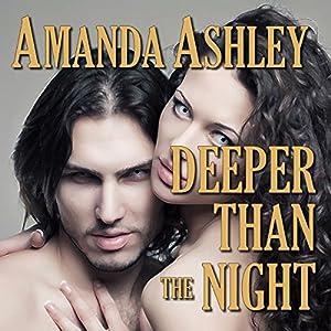 Deeper Than the Night   [Amanda Ashley]