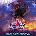 Lone Star Renegades (       UNABRIDGED) by Mark Wayne McGinnis Narrated by L.J. Ganser