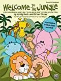 "Welcome to the Jungle -- A Mini-Musical based on Aesop's Fable """"The Lion and the Mouse"""" (for Unison and 2-Part Voices) (0739038559) by Beck"