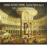 Handel: Concerti Grossi Opus 6
