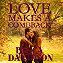 Love Makes a Comeback Audiobook by Becca Davidson Narrated by Rebecca Richards