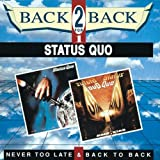 Status Quo Never Too Late & Back To Back