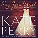 Say You Will: Summerhill, Volume 1 (       UNABRIDGED) by Kate Perry Narrated by Ione Butler