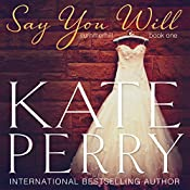 Say You Will: Summerhill, Volume 1 | Kate Perry