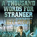 A Thousand Words for Stranger: Trade Pact Universe, Book 1 (       UNABRIDGED) by Julie E. Czerneda Narrated by Allyson Johnson