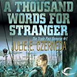 A Thousand Words for Stranger: Trade Pact Universe, Book 1 | Julie E. Czerneda
