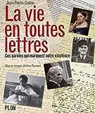 echange, troc Jean-Pierre Guéno - La vie en toutes lettres : Ces paroles qui marquent notre existence