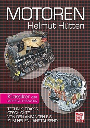 motoren-technik-praxis-geschichte-von-den-anfangen-bis-zum-neuen-jahrtausend-klassiker-der-motor-lit