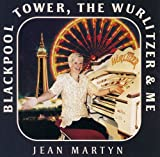 Blackpool Tower, the Wurlitzer and Me