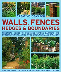 Creative ideas for walls fences hedges and boundaries practical advice on designing garden - Practical tips for gardening in june ...