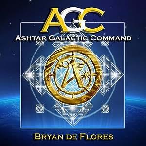 Bryan De Flores - Ashtar Galactic Command - Amazon.com Music