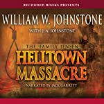 Helltown Massacre: The Family Jensen, Book 2 (       UNABRIDGED) by William Johnstone Narrated by Jack Garrett