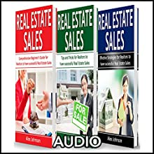 Real Estate Sales: 3 Manuscripts in 1: The Beginner's Guide + Tips and Tricks + Effective Strategies | Livre audio Auteur(s) : Alex Johnson Narrateur(s) : Pete Beretta