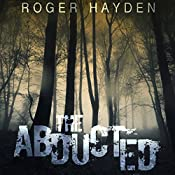 The Abducted: The Beginning, Book 0 | Roger Hayden