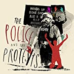 Chapter 2 - The Police and the Protests    The Washington Post,Wesley Lowery