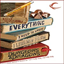 Everything I Need to Know I Learned from Dungeons & Dragons: One Woman's Quest to Trade Self-Help for Elf-Help (       UNABRIDGED) by Shelly Mazzanoble Narrated by Kathleen McInerney