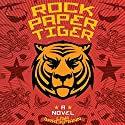 Rock Paper Tiger Audiobook by Lisa Brackmann Narrated by Tracy Sallows