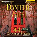 44 Charles Street (       UNABRIDGED) by Danielle Steel Narrated by Arthur Morey