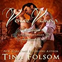 Sensual Danger: Venice Vampyr, Book 4 Audiobook by Tina Folsom Narrated by Eric G. Dove