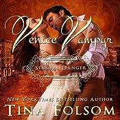 Sensual Danger: Venice Vampyr, Book 4 | Tina Folsom