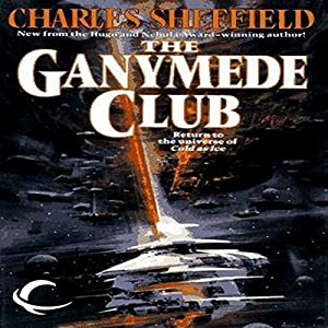 The Ganymede Club: Cold as Ice, Book 2 | [Charles Sheffield]
