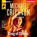 Drug of Choice (       UNABRIDGED) by Michael Crichton, John Lange Narrated by Christopher Lane