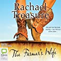 The Farmer's Wife (       UNABRIDGED) by Rachael Treasure Narrated by Miranda Nation