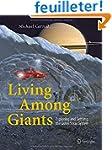 Living Among Giants: Exploring and Se...