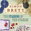 The Stabbing in the Stables Audiobook by Simon Brett Narrated by Simon Brett