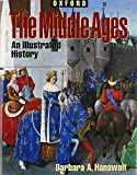 The Middle Ages: An Illustrated History (Oxford Illustrated Histories (Y/A))