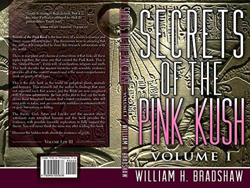 Secrets of the Pink Kush, Volume I, by William H. Bradshaw