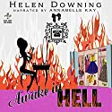 Awake in Hell (       UNABRIDGED) by Helen Downing Narrated by Annabelle Kay
