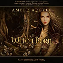 Witch Born: Witch Song, Book 2 (       UNABRIDGED) by Amber Argyle Narrated by Melissa Reizian Frank