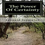 The Power of Certainty: A Simple Guide to Living the Life of Your Dreams | Leonard A. Sappleton