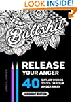 Release Your Anger: An Adult Coloring...