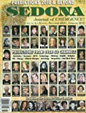 Sedona: Journal of Emergence (December 2009 - February 2010) Higher Self; Opening of the Cosmic Window in 2010; Animals and Ascension; Year of Visioning; Reality Is in the Eye of the Beholder; States of Allowance; Liberating the Divine Feminine