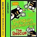 Penguin Pandemonium: The Rescue | Jeanne Willis