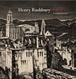 Julia Rushbury Henry Rushbury Prints: A Catalogue Raisonné