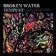 Broken Water - Live in Concert