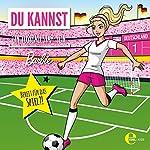 Barbie: Du kannst ein Fußballstar sein: Das Original-Hörspiel zum Film | Susanne Sternberg