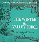 img - for The Winter at Valley Forge: Survival and Victory (Adventures in Colonial America) book / textbook / text book
