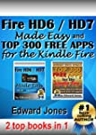 Fire HD6 / HD7 Made Easy and Top 300...