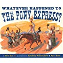 Whatever Happened to the Pony Express?