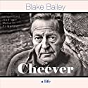 Cheever: A Life Audiobook by Blake Bailey Narrated by Malcolm Hillgartner