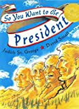 So You Want to Be President? (Caldecott Medal Book) (0399234071) by St. George, Judith