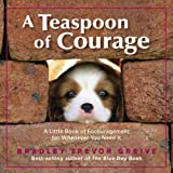 A Teaspoon of Courage (0740763687) by Greive, Bradley Trevor